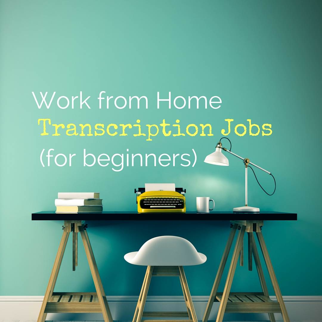 You can work from home as a transcriptionist without experience -- here are 3 companies that will hire beginners.