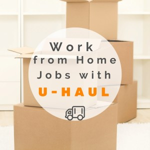 U Haul Work From Home Jobs