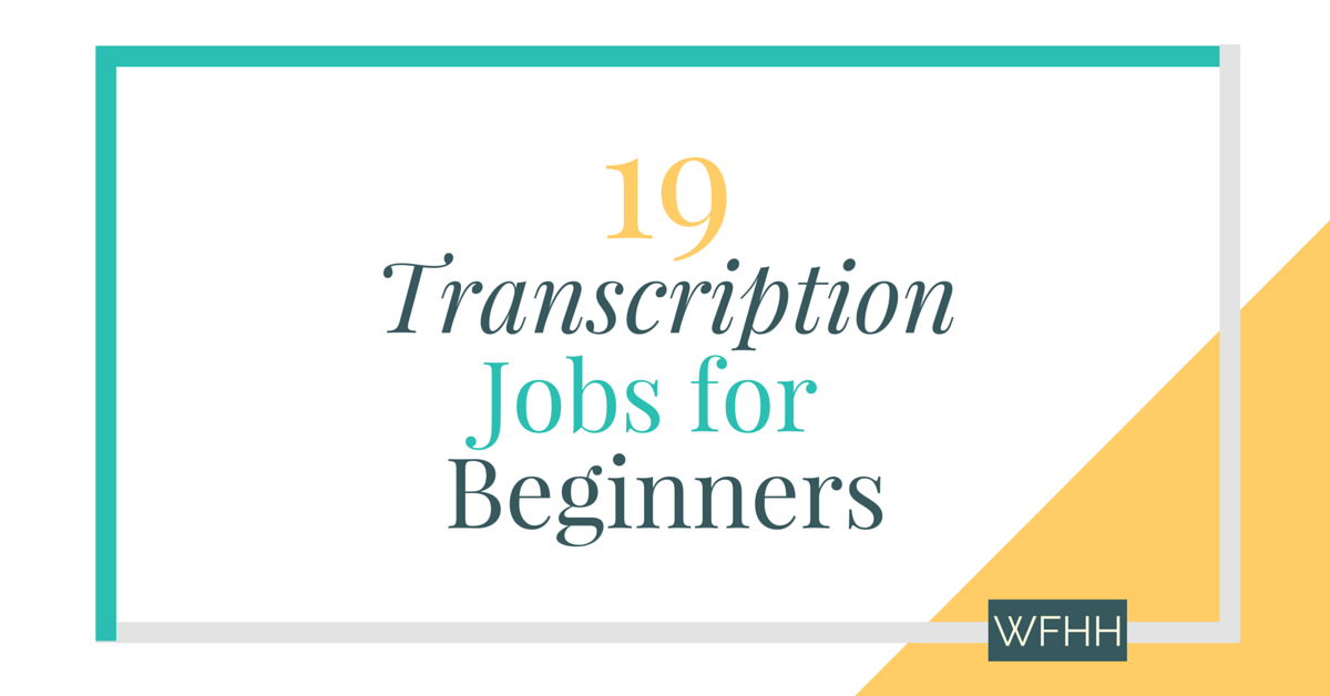 work from home transcription job 19 transcription jobs online for beginners work from 3716