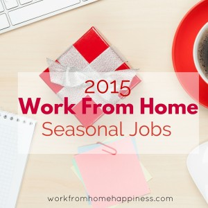 Work From Home Seasonal Jobs 2015