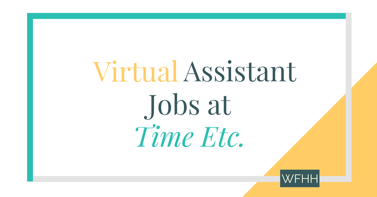 4 virtual assistant opportunities at time etc work from home happiness - Real Virtual Assistant Jobs