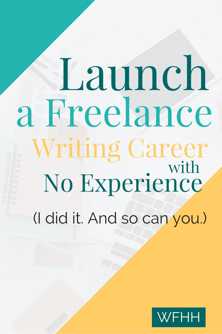 starting a freelance writing career with no experience work from
