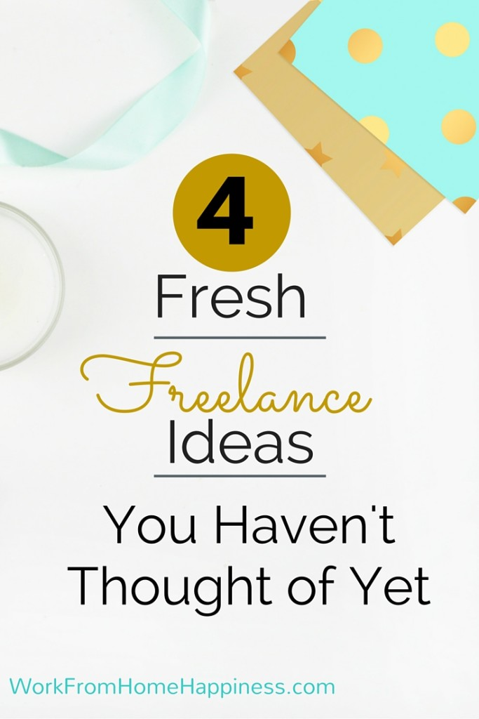 Looking for a freelance ideas that have the potential to earn a lot of money, but not a lot of people are doing yet? Here's 4 fresh freelance ideas you (probably) haven't thought of!