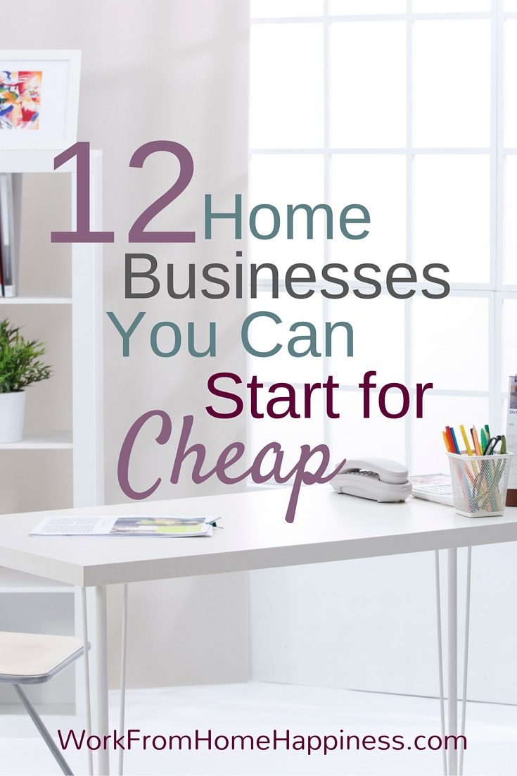 12 home business ideas you can start for cheap work from home