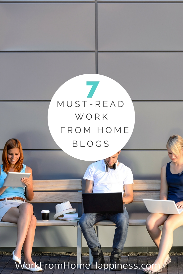 7 Must-Read Work from Home Blogs - Work From Home Happiness