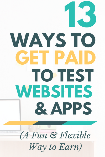 13 Ways to Earn Money Testing Websites and Apps | Work From