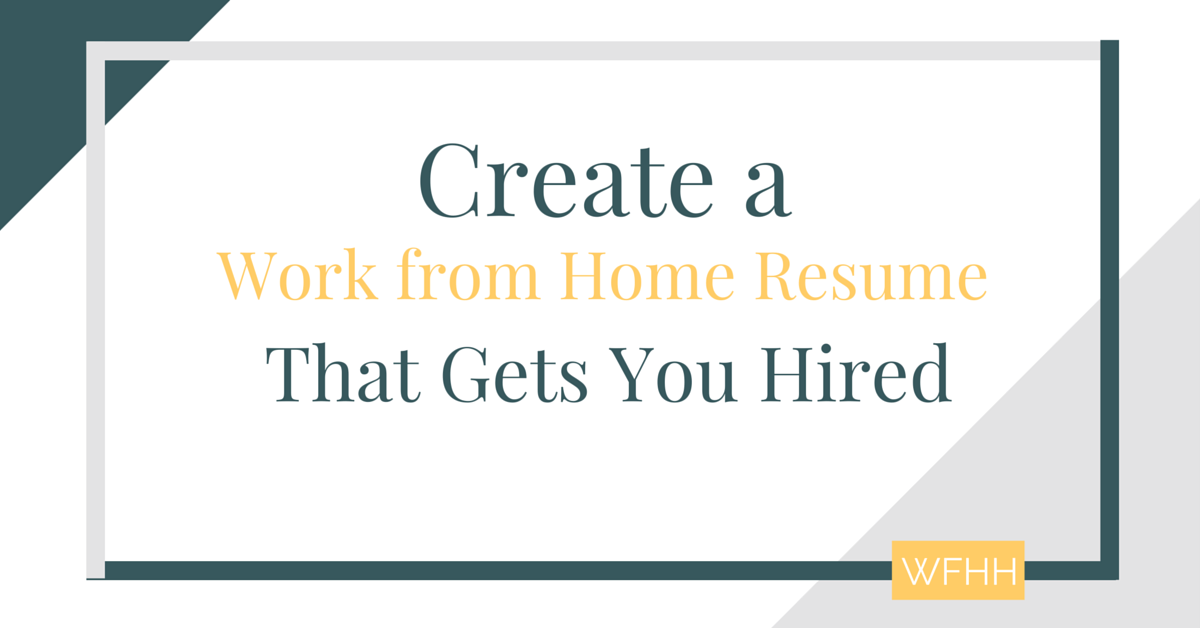 Create A Work From Home Resume That Gets You Hired   Work From Home  Happiness  Virtual Resume