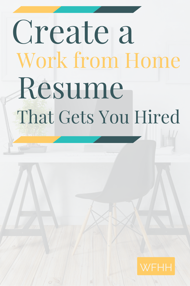 Create a Work from Home Resume that Gets You Hired - Work From Home ...