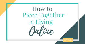 How to Piece Together a Living Online