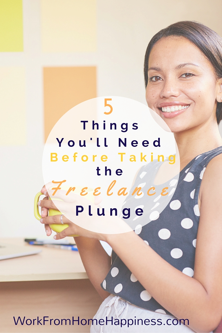 5 Things You'll Need Before Taking the Freelance Plunge