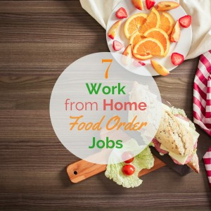 7 Work from Home Food Order Jobs
