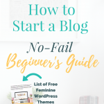 How to Start a Blog: The No-Fail Beginner's Guide