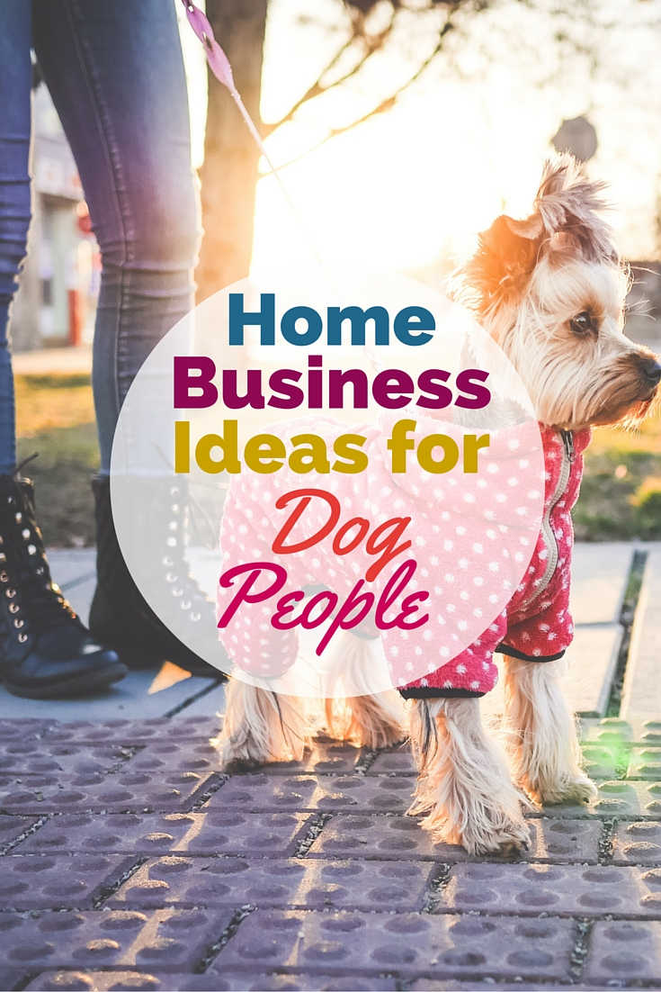 Turn your love of dogs into a career with these home business ideas for dog lovers.