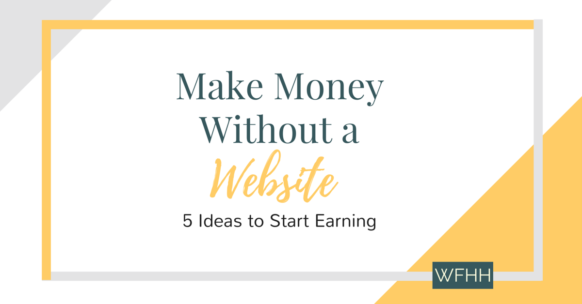 Make Money Online Without a Website