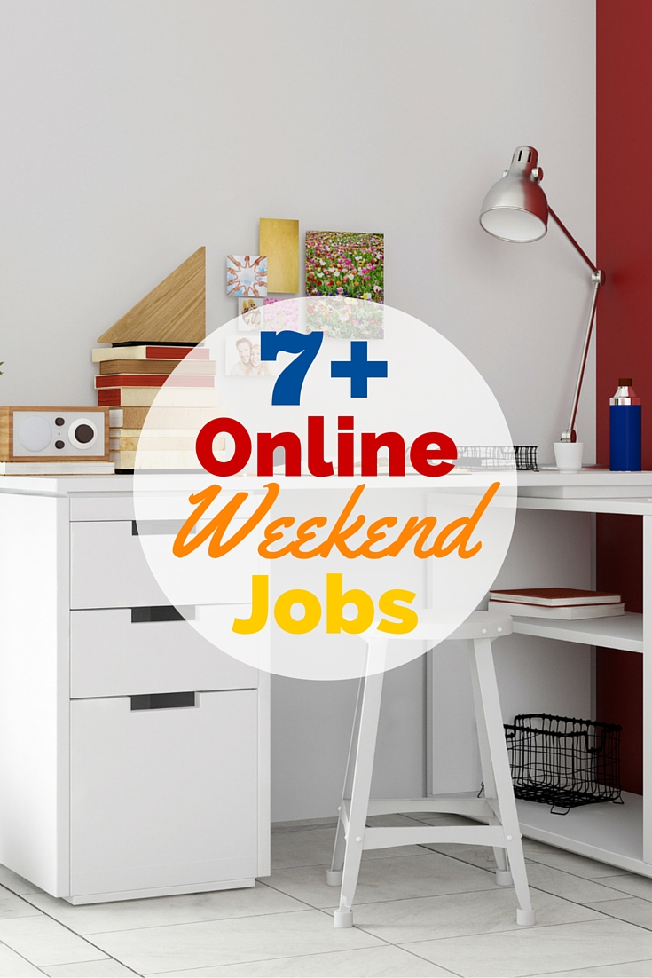 Online Weekend Jobs -- Make Extra Money from Home