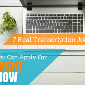 7 Real Transcription Jobs You Can Apply for Right Now