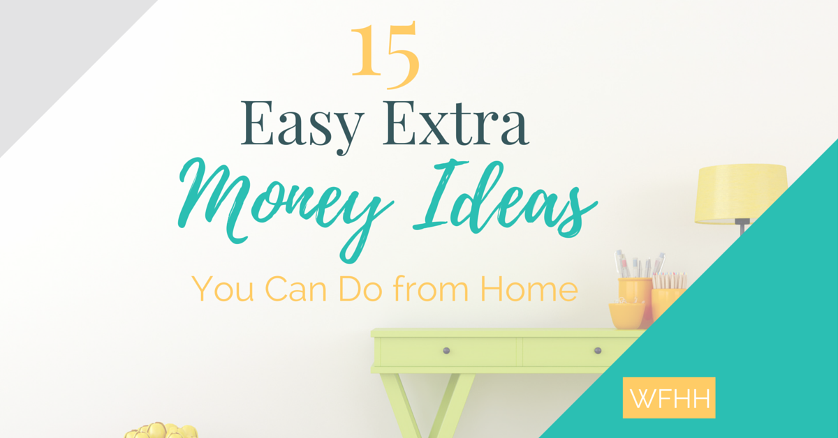 15 Easy Extra Money Ideas You Can Do from Home