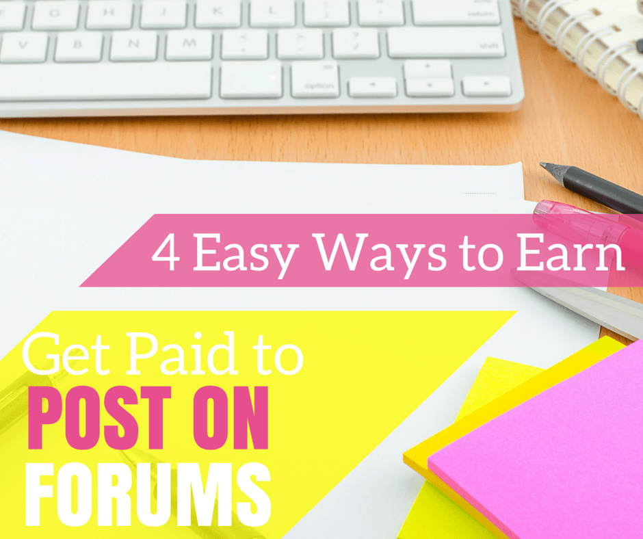 Get Paid to Post on Forums: 4 Easy Ways to Earn