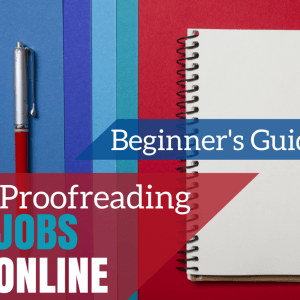 Proofreading Jobs Online: Beginner's Guide