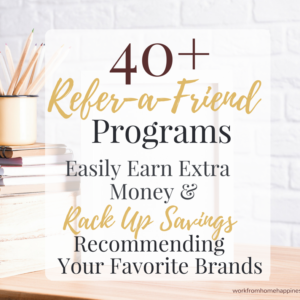 40+ Refer-a-Friend Programs: Easily Make Money & Rack Up Savings