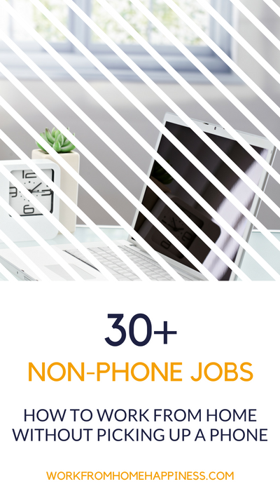 Looking for non phone jobs? No problem! Check out this list of 30+ non phone jobs you can do from home for inspiration.