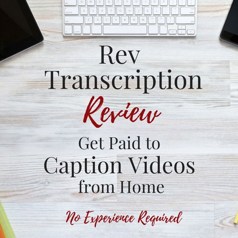Rev Transcription Review: Get Paid To Caption Videos From Home