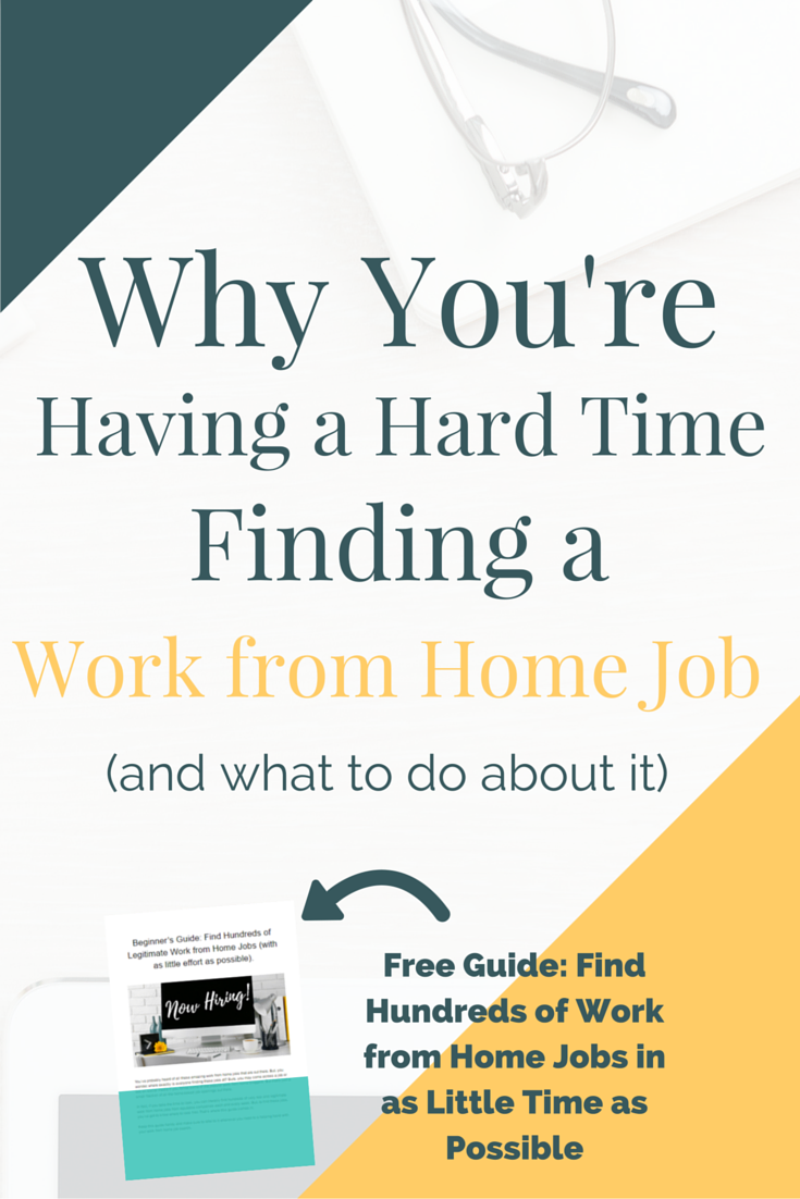 Why You\'re Having a Hard Time Finding a Work from Home job