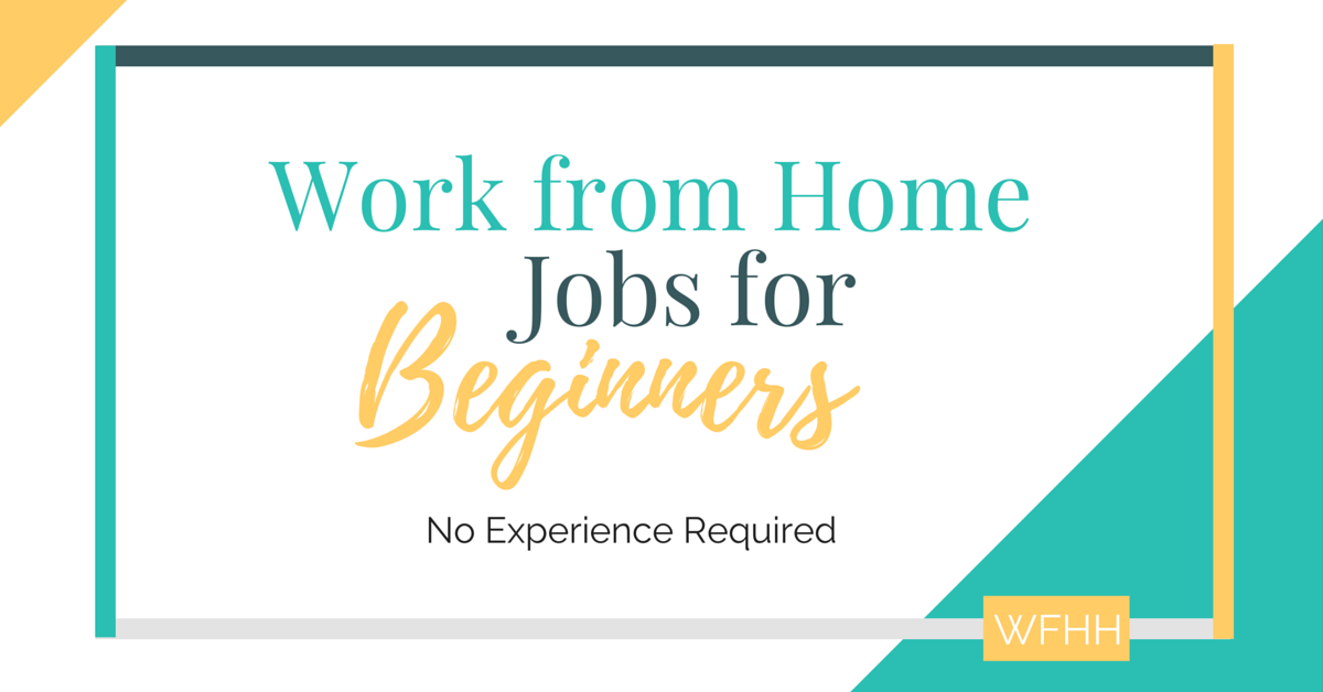 No Experience Work from Home Jobs for Beginners