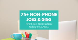 75+ Flexible Non-Phone Jobs You Can Do from Home