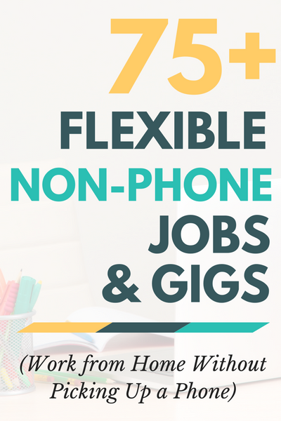 Looking for chat, email, data entry and other flexible non-phone jobs you can do from home? You've found them! Click through to find out where all the non-phone jobs are and who's hiring -- more than 75 companies listed.