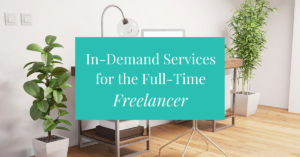5 In-Demand Services for the Full-Time Freelancer