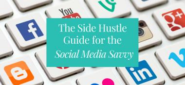 Side Hustle Guide for the Social Media Savvy