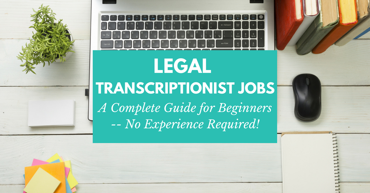 legal jobs work from home legal transcription jobs a no experience needed beginner 9192