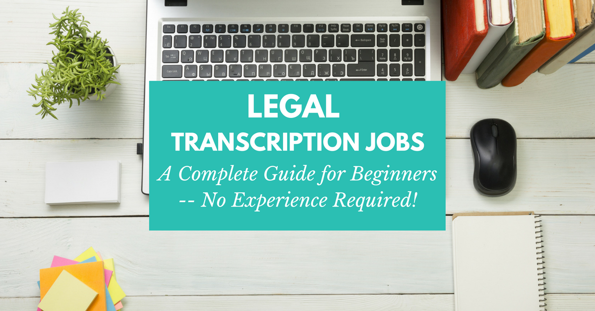 Legal Transcription Jobs: A Complete Guide for Beginners! Learn how to work from home as a legal typist even if you have absolutely no experience.