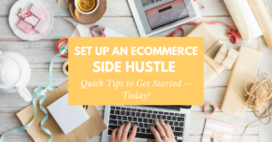 How to Set Up Your Ecommerce Side Hustle in a Day
