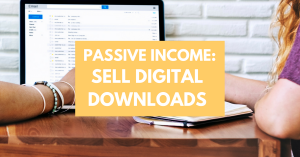 Passive Income: How to Sell Digital Downloads on Autopilot