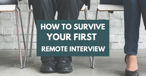 How to Survive Your First Remote Interview