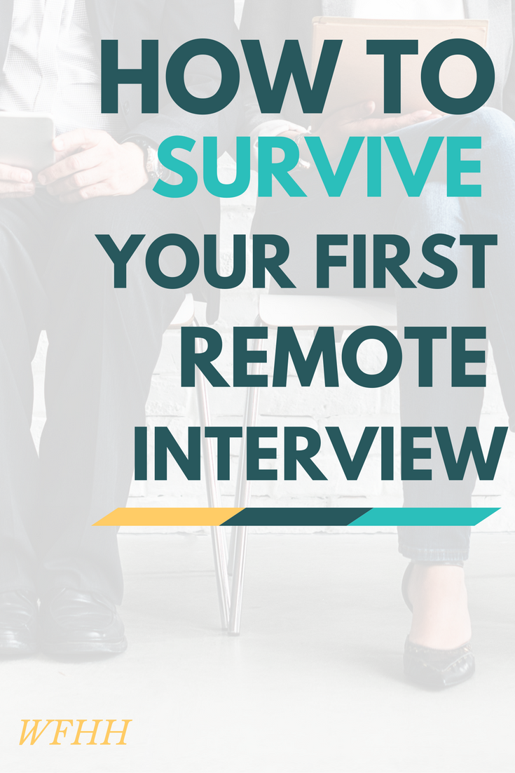 You got the callback. Now it's time to nail your interview. Here are best practices for successfully making it through your first remote interview.