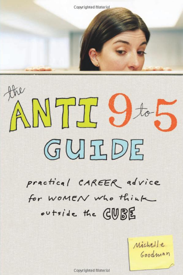 The Anti 9 to 5 Guide by Michelle Goodman Girl Boss Book