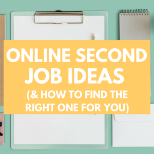 Online Second Job Ideas (and How to Pick the Right One for You)