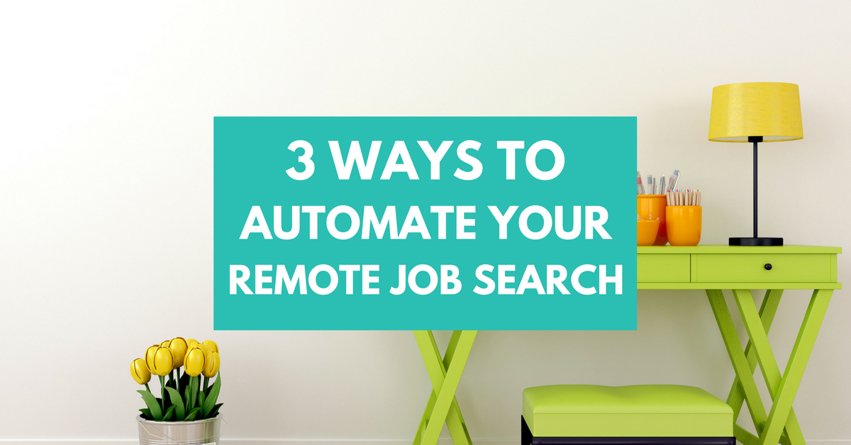 Deciding to work from home is easy. Finding a job can be tough. Give yourself a helping hand by automating your remote job search and let leads come to you! Here's how.
