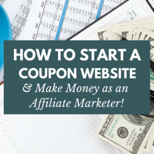 Start a Coupon Site and Make Money Online as an Affiliate Marketer