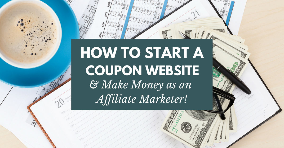 Start a coupon site and earn money online as an affiliate marketer. Here's how.