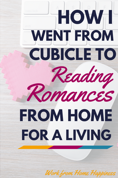 How I went from cubicle to reading romances from home for a living (and how you can too -- bon, bons optional)