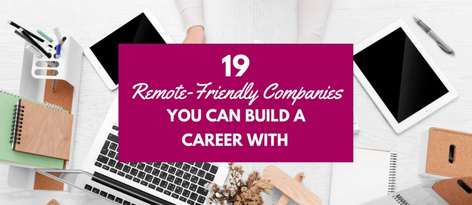 Earn a Living from Home: 19 Remote-Friendly Companies You Can Actually Build a Career With