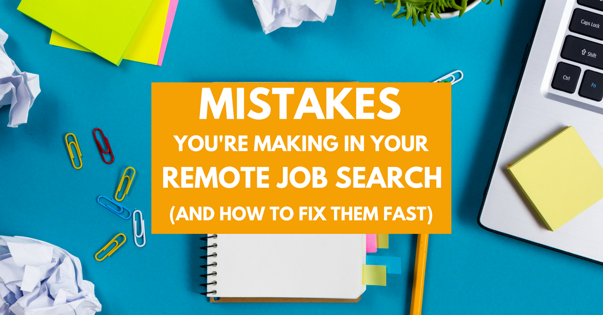 Applying to work from home jobs, but not having much luck getting hired? You may be making one of these remote job search mistakes!