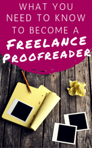 Everything you need to know to become a freelance proofreader