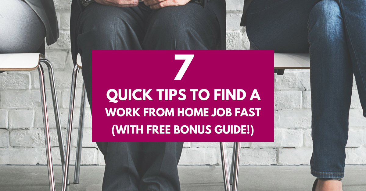 Ready to kick your cubicle to the curb? Use these tips to help you find a work from home job fast!