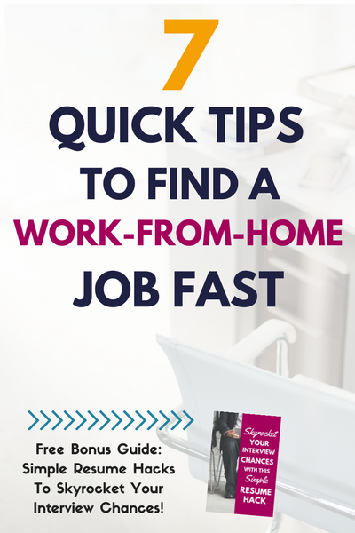 Ready to kick your cubicle to the curb? Use these 7 quick tips to find a work from home job fast!