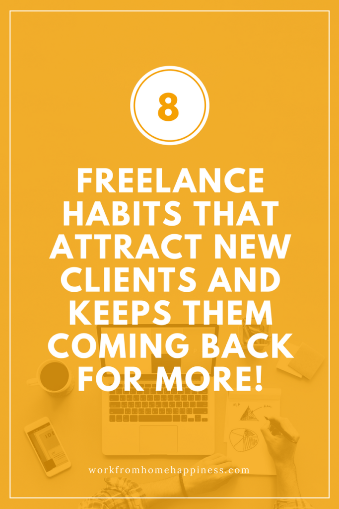 Keep your freelance schedule full with these 8 habits that attract new clients and keeps them coming back for more!